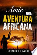 Amie una aventura africana