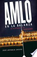 AMLO en la Balanza / AMLO on the Scale