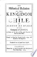 An Historical Relation of the Kingdom of Chile, by Alonso de Ovalle ... Translated Out of Spanish ..