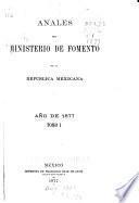 Anales del Ministerio de Fomento de la República Mexicana
