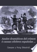 Anales dramáticos del crimen ó Causas célebres españolas y estranjeras: (527 p.)