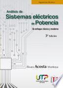 Análisis de sistemas eléctricos de potencia. Un enfoque clásico y moderno. 3a. Edición