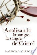 Analizando la sangre...la sangre de Cristo
