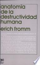 Anatomía de la destructividad humana