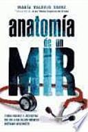 Anatomía de un MIR : tribulaciones y anécdotas del día a día de los médicos internos residentes