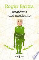 Anatomía del mexicano