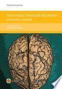 Anatomía y fisiología del sistema nervioso central
