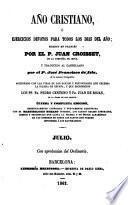 Año cristiano o Exercicios devotos para todos los dias del año: Julio (626 p.)