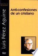 Anti-confesiones de un cristiano