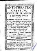 Anti theatro critico sobre el Primero y segundo tomo del theatro critico universal del - Benito Feyjoò
