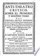 Anti-theatro critico, sobre el primero y segundo tomo del theatro critico universal di Fr. Benito Feyoo