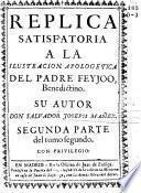 Anti-Theatro critico, sobre el primero y segundo (y tercero) tomo del Theatro critico universal del Fr. Benito Feyjoo