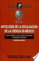 Antología de la divulgación de la ciencia en México