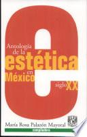 Antología de la estética en México, siglo XX