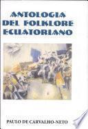 Antología del folklore ecuatoriano