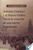 Antonio Gramsci y el nuevo orden: Hacia la creación de una nueva hegemonía