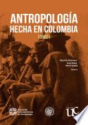 Antropología hecha en Colombia