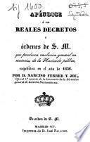 Apéndice á los Reales Decretos y órdenes de S. M. que producen resolución general en materias de la Hacienda pública