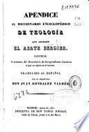 Apéndice al diccionario enciclopédico de teología que escribió el Abate Bergier