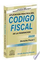 APLICACIÓN PRACTICA DEL CÓDIGO FISCAL DE LA FEDERACIÓN 2020