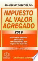 APLICACIÓN PRÁCTICA DEL IMPUESTO AL VALOR AGREGADO 2019