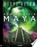 Apocalipsis maya (Trilogía maya 3)