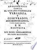 Apologetico contra el tirano y rebelde Verganza, y coniurados, arzobispo de Lisboa, y sus parciales