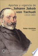 Aportes y vigencia de Johann Jakob von Tschudi (1818-1889)