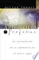 Apóstoles y Profetas: La restauración de su influencia en el nuevo siglo