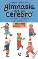 Aprende Mejor Con Gimnasia Para El Cerebro / Brain Gym: Simple Activities for Whole Brain Learning