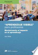 Aprendizaje visible para maestros. Colección: Didáctica y Desarrollo