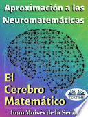 Aproximación A Las Neuromatemáticas: El Cerebro Matemático