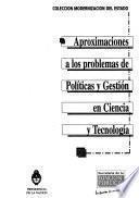 Aproximaciones a los problemas de políticas y gestión en ciencia y tecnología