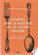Apuntes para la historia de la cocina chilena