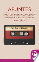 Apuntes para un baile inconcluso. Entrevista a músicos cubanos y otros diretes