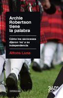 Archie Robertson tiene la palabra