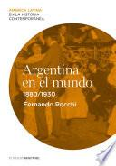 Argentina en el mundo (1880-1930)