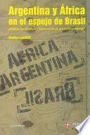 Argentina y África en el espejo de Brasil