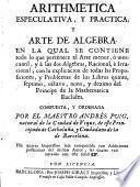 Arithmetica especulativa, y practica, y arte de algebra