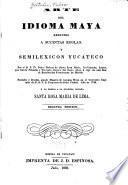 Arte del idioma maya reducido a sucintas reglas y semilexicon yucateco