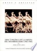 Arte y política en la España del desarrollismo (1962-1968)