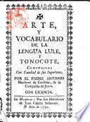 Arte, y vocabulario de la lengua lule, y tonocote, compuestos ... Por el padre Antonio Machoni de Cerdeña