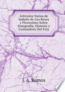Articulos Varios de Isabelo de Los Reyes y Florentino Sobre Etnografia, Historia y Costumbres Del Fais