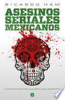 Asesinos seriales mexicanos