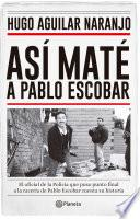 Así maté a Pablo Escobar