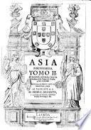 Asia Portuguesa, de Manuel de Faria y Sousa, cavallero de la Orden de Christo, y de la Casa Real. Tomo 1. \-3.!. Al excellentissimo señor Don Ioan Iozé da Costa, y Sousa, ..