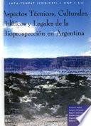 Aspectos técnicos, culturales, políticos y legales de la bioprospección en Argentina