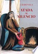 Atada al silencio
