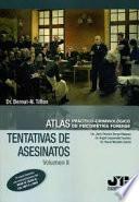 Atlas práctico-criminológico de psicometría forense (Volumen II: Tentativas de Asesinatos)