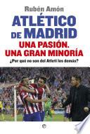 Atlético de Madrid. Una pasión. Una gran minoría